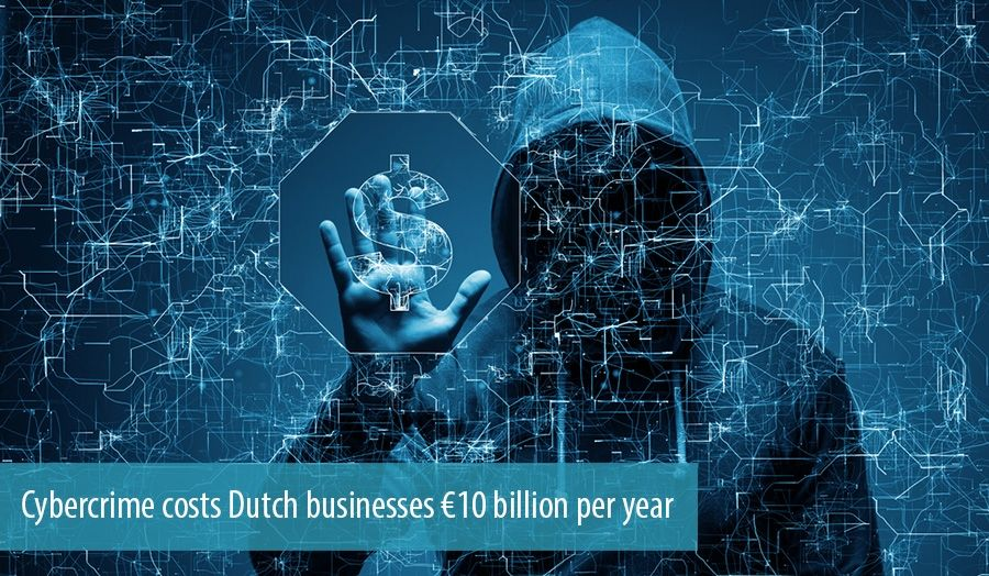 Cybercrime costs Dutch businesses €10 billion per year