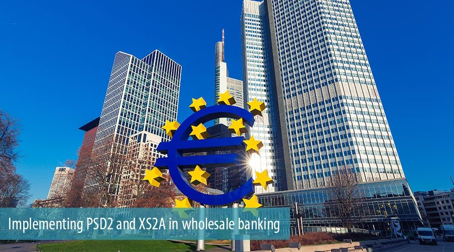 Implementing PSD2 and XS2A in wholesale banking