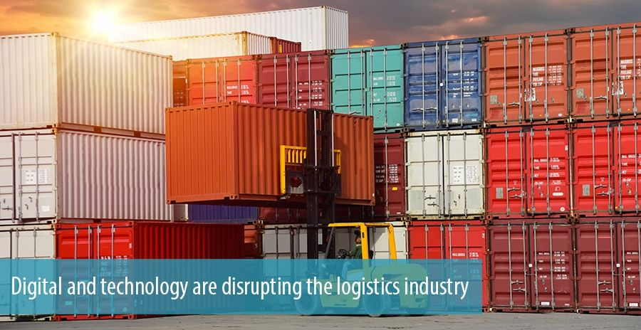 Digital and technology are disrupting the logistics industry