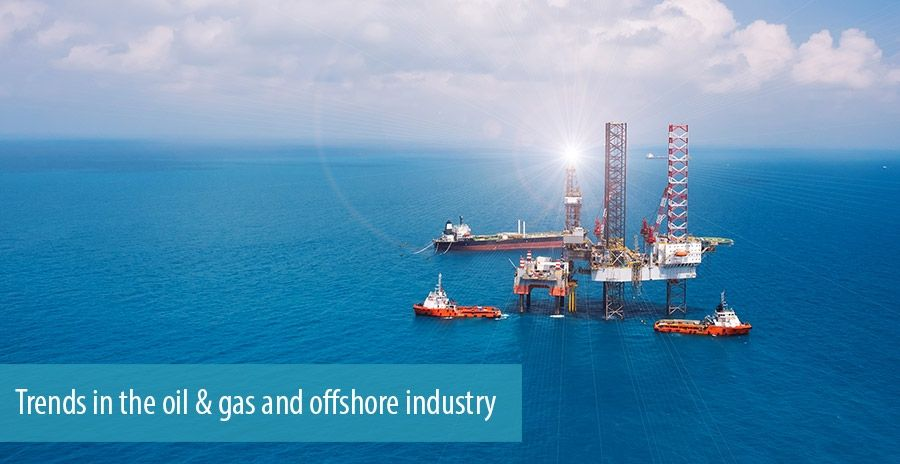 Trends in the oil & gas and offshore industry