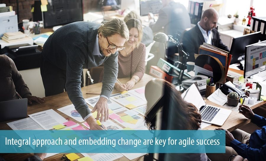 Integral approach and embedding change are key for agile success