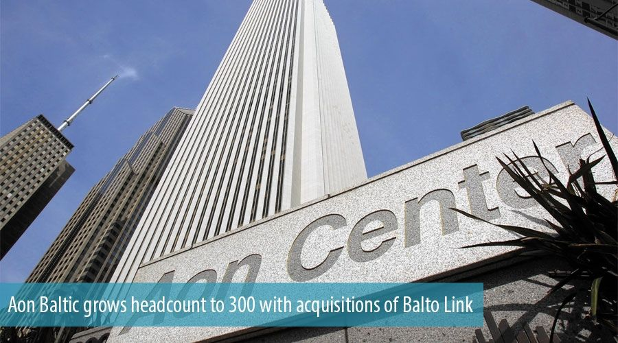Aon Baltic grows headcount to 300 with acquisitions of Balto Link