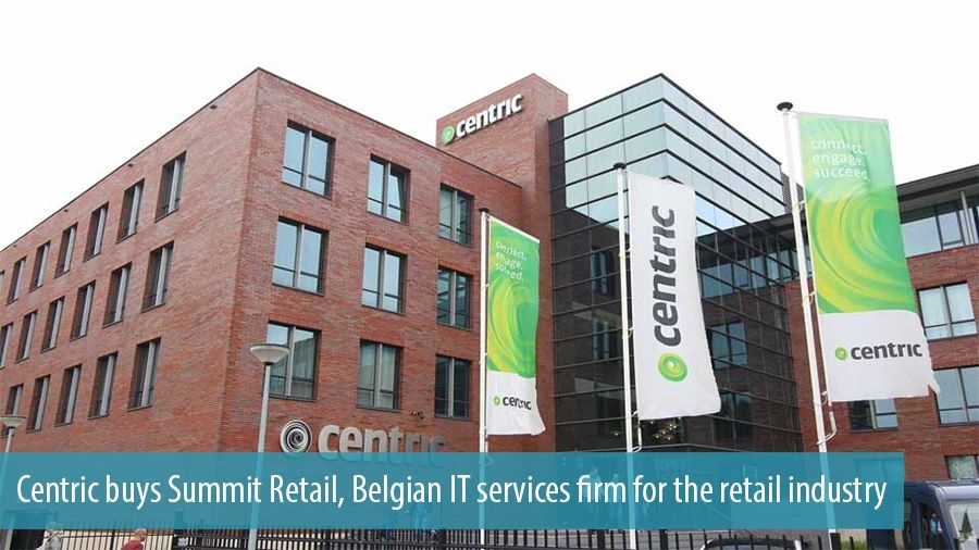 Centric buys Summit Retail, Belgian IT services firm for the retail industry