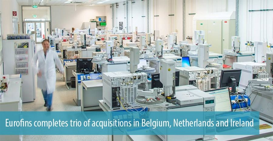 Eurofins completes trio of acquisitions in Belgium, Netherlands and Ireland