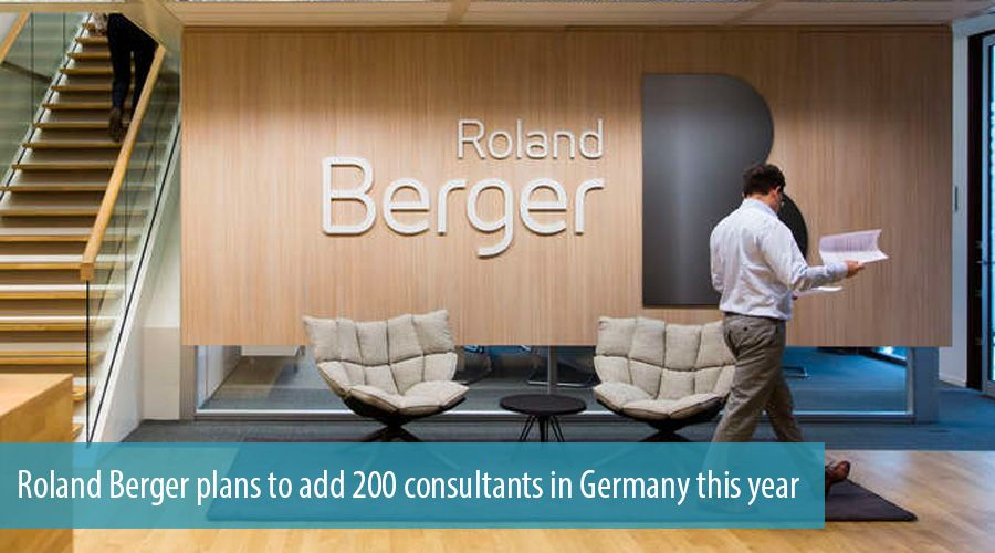 Roland Berger plans to add 200 consultants in Germany this year