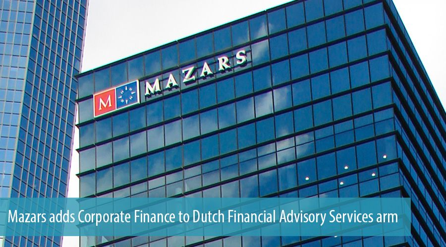 Mazars adds Corporate Finance to Dutch Financial Advisory Services arm