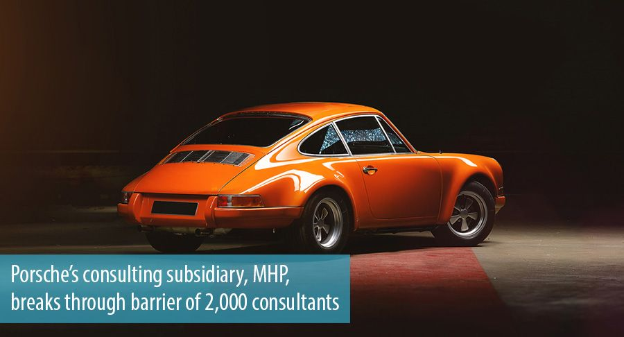 Porsche's consulting subsidiary, MHP, breaks through barrier of 2,000 consultants