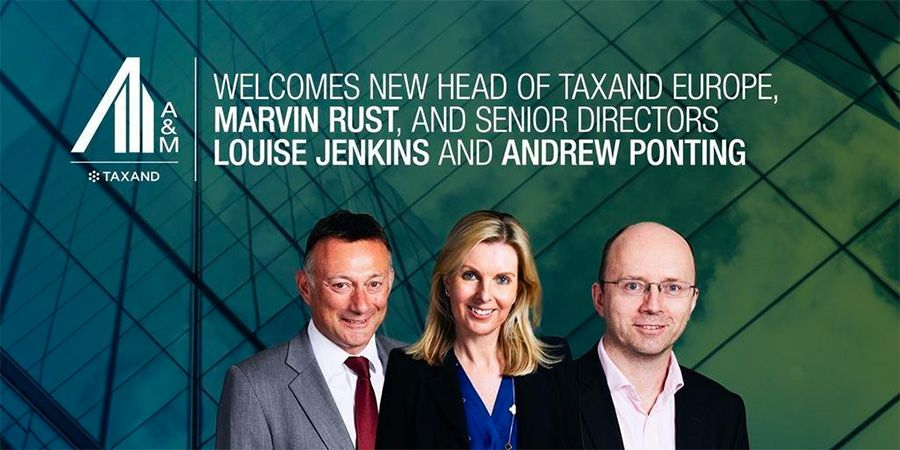 Marvin Rust, Louise Jenkins and Andrew Ponting join A&M Taxand