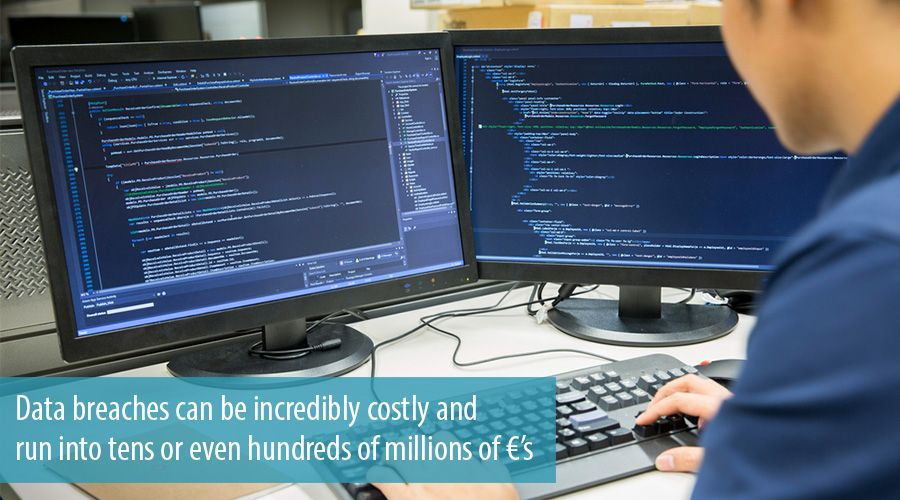 Data breaches can be incredibly costly and run into tens or even hundreds of millions of €'s