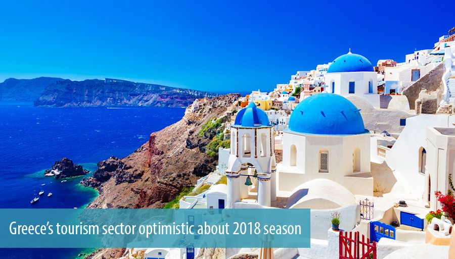 Greece's tourism sector optimistic about 2018 season