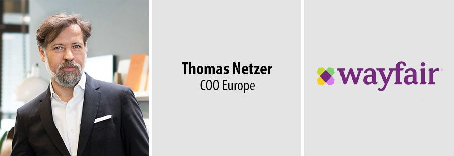 Thomas Netzer, Chief Operating Officer Europe - Wayfair