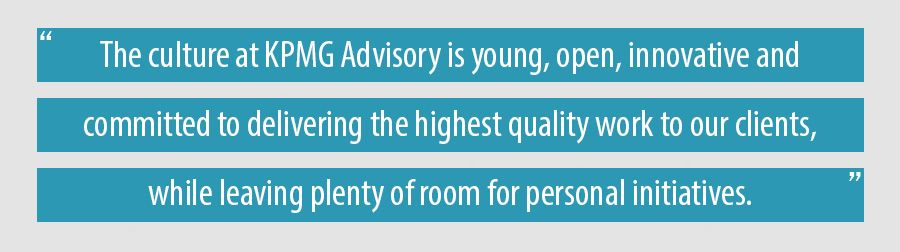 The culture at KPMG Advisory is young, open, innovative and committed