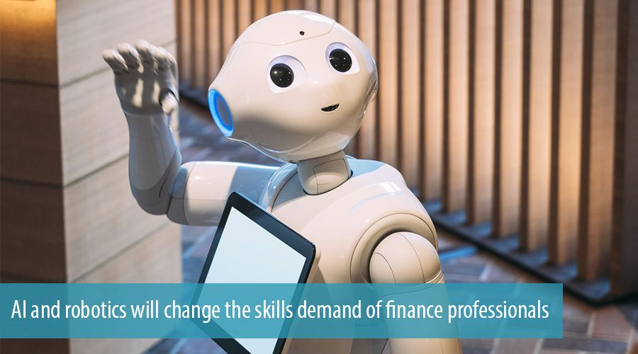 AI and robotics will change the skills demand of finance professionals