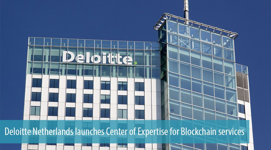 Deloitte Netherlands launches Center of Expertise for Blockchain services
