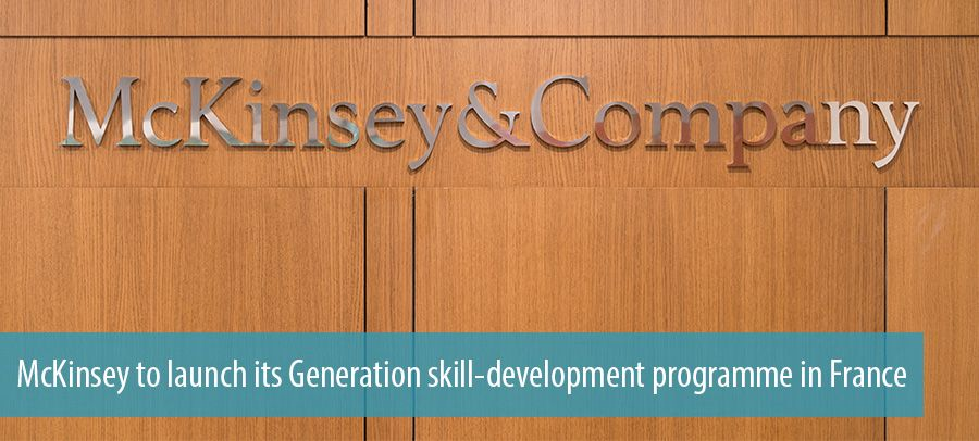 McKinsey to launch its Generation skill-development programme in France