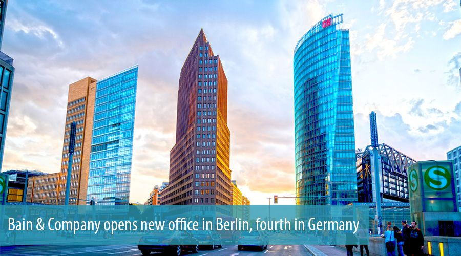 Bain & Company opens new office in Berlin, fourth in Germany