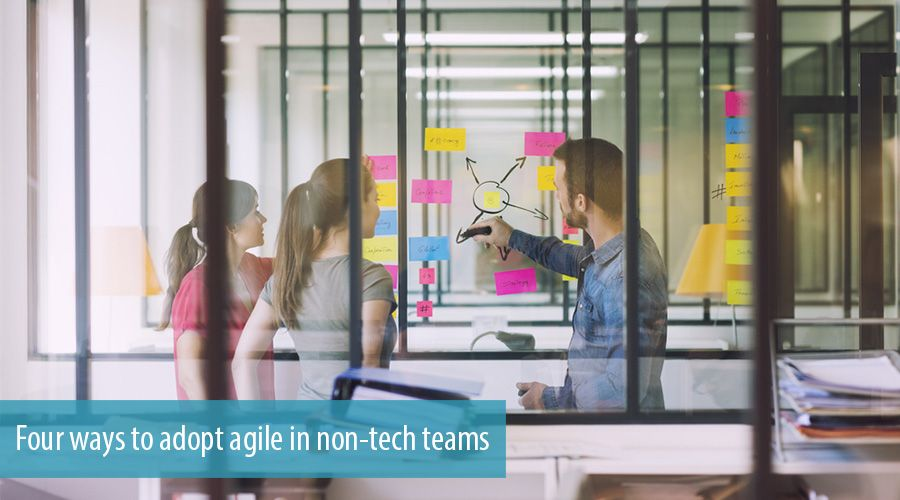 Four ways to adopt agile in non-tech teams