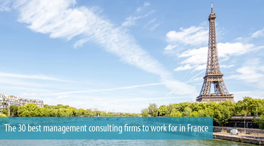 The 30 best management consulting firms to work for in France