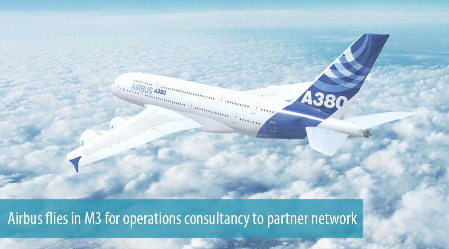 Airbus flies in M3 for operations consultancy to partner network
