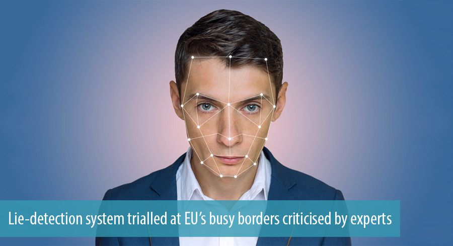 Lie-detection system trialled at EU's busy borders criticised by experts
