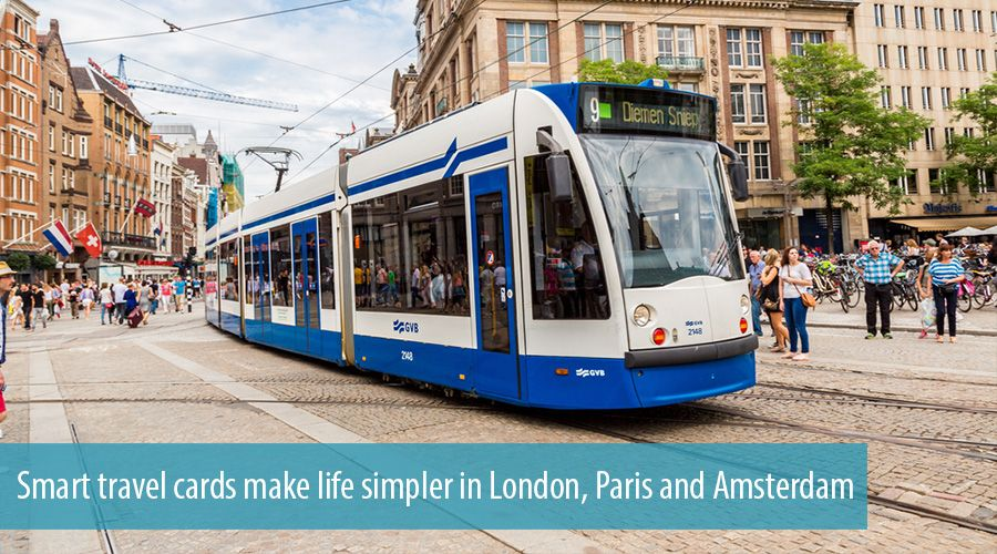 Smart travel cards make life simpler in London, Paris and Amsterdam