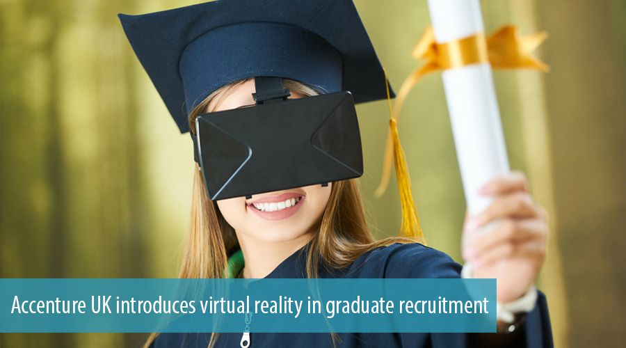 Accenture UK introduces virtual reality in graduate recruitment