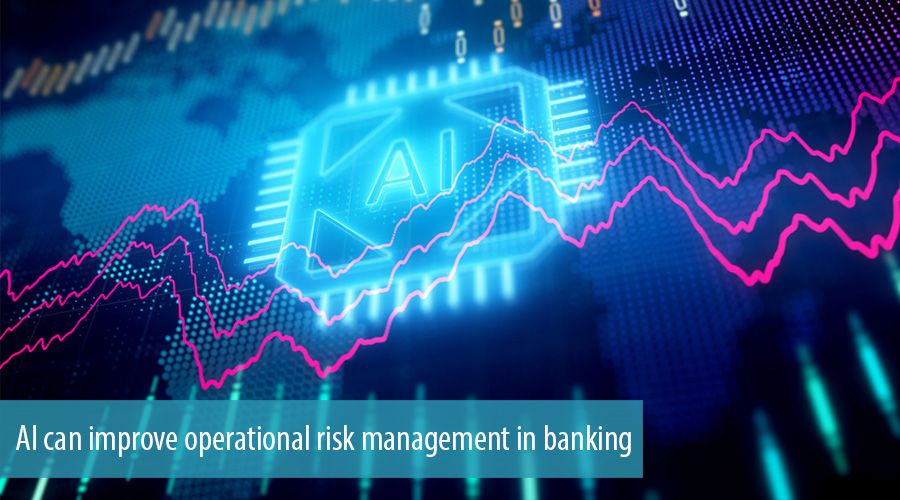 AI can improve operational risk management in banking