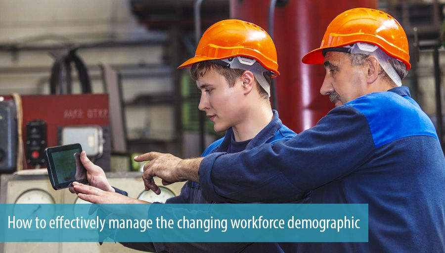How to effectively manage the changing workforce demographic