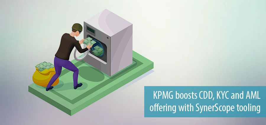 KPMG boosts CDD, KYC and AML offering with SynerScope tooling