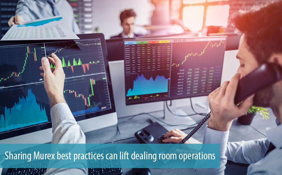 Sharing Murex best practices can lift dealing room operations