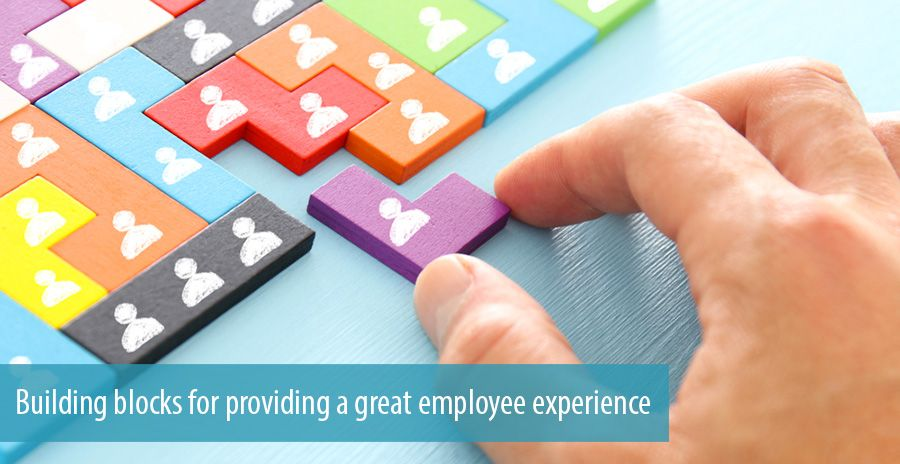 Building blocks for providing a great employee experience