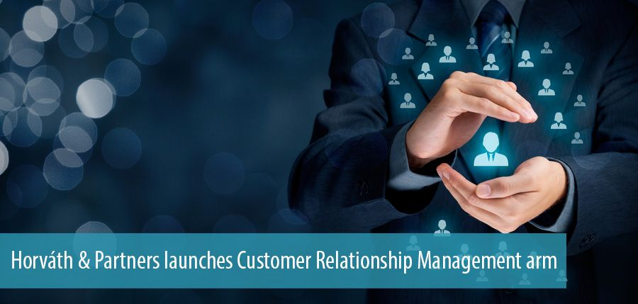 Horváth & Partners launches Customer Relationship Management arm
