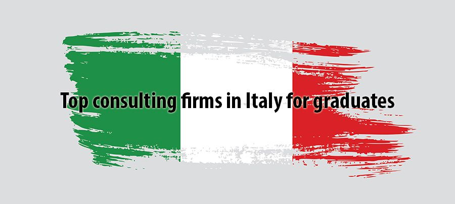 Top consulting firms in Italy for graduates