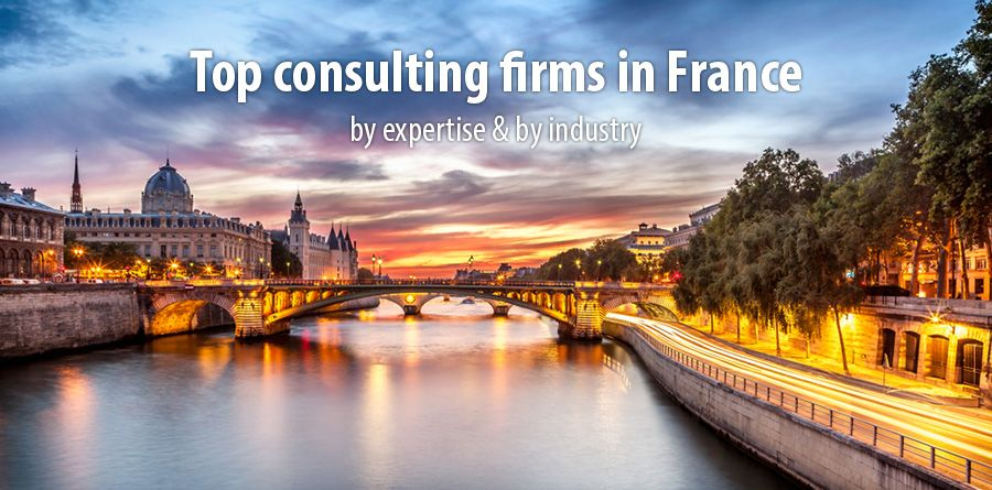 Top consulting firms in France - by expertise & by industry