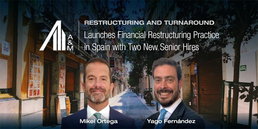 A&M expands Financial Restructuring practice into Spain