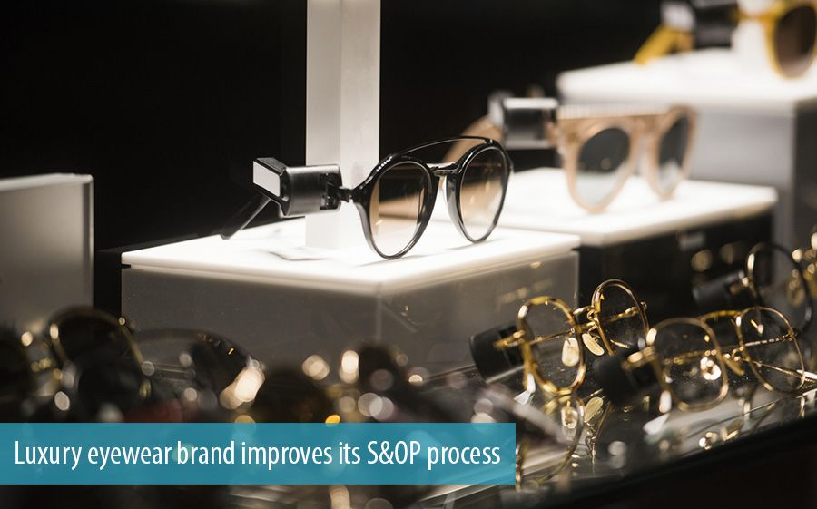 Luxury eyewear brand improves its S&OP process