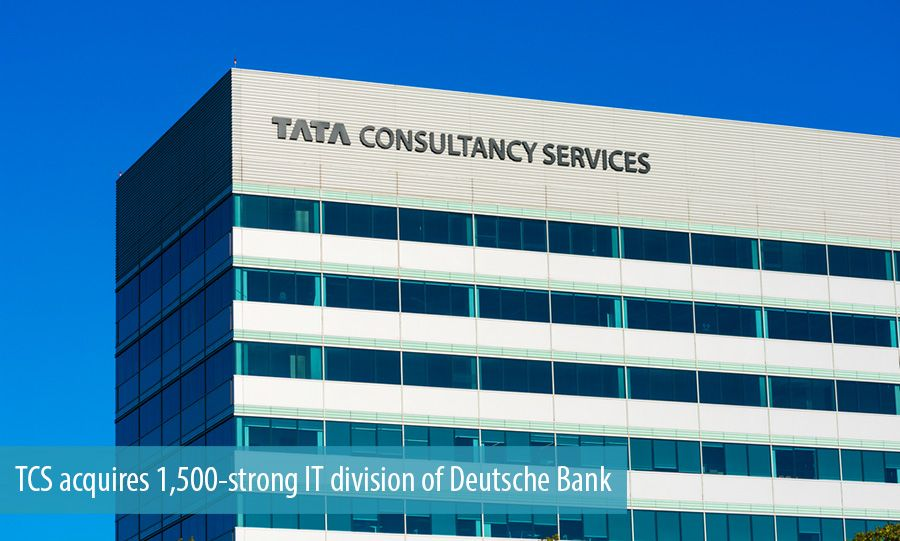 TCS acquires 1,500-strong IT division of Deutsche Bank