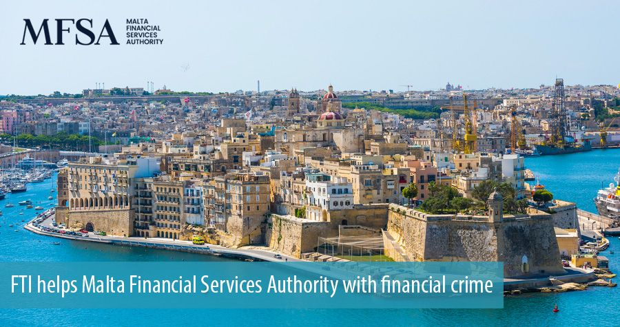 FTI helps Malta Financial Services Authority with financial crime