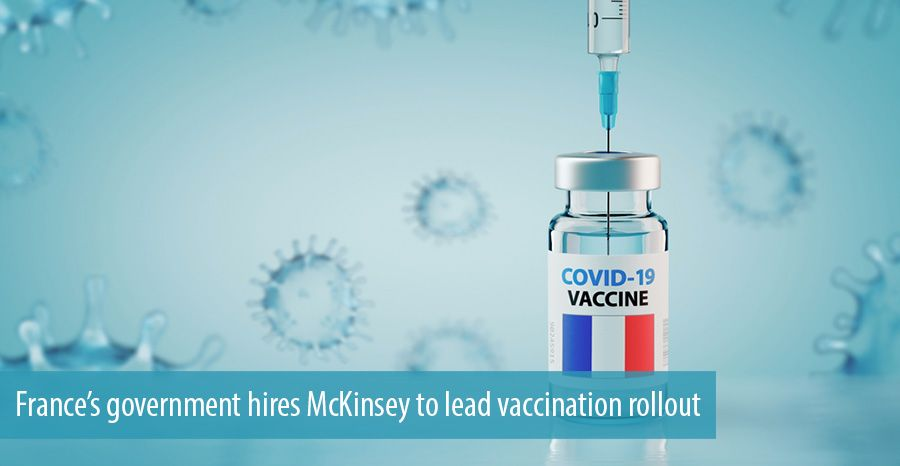 France's government hires McKinsey to lead vaccination rollout