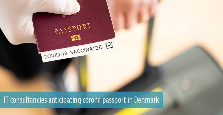 IT consultancies anticipating corona passport in Denmark
