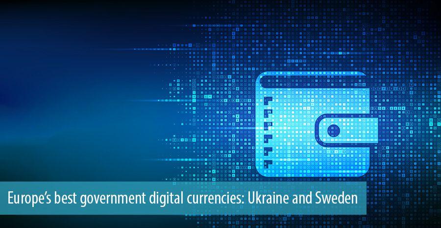 Europe's best government digital currencies: Ukraine and Sweden