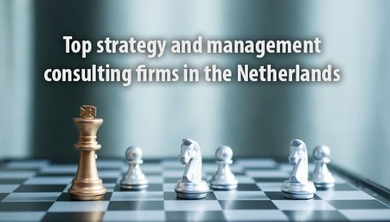Top strategy and management consulting firms in the Netherlands