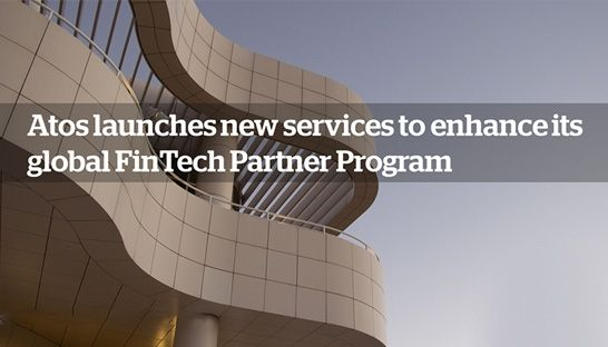 Atos launches three FinTech offerings for financial services industry