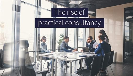 Future of consulting report forecasts the rise of practical consultancy