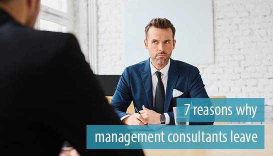 7 reasons why management consultants leave for a rival consulting firm