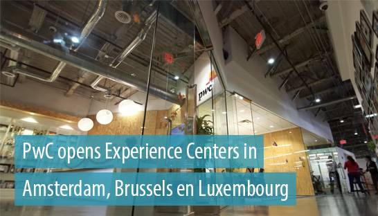 PwC opens Experience Centers in Amsterdam, Brussels en Luxembourg