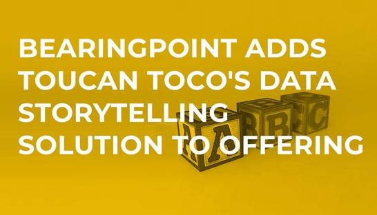 BearingPoint adds Toucan Toco's data storytelling solution to offering