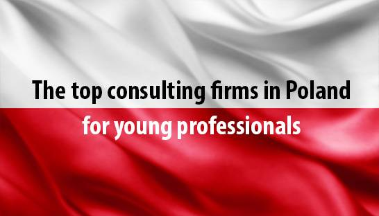 The top consulting firms in Poland for young professionals