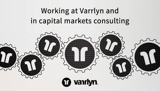 Working at Varrlyn and in capital markets consulting