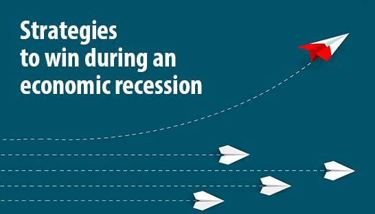 Strategies to win during an economic recession